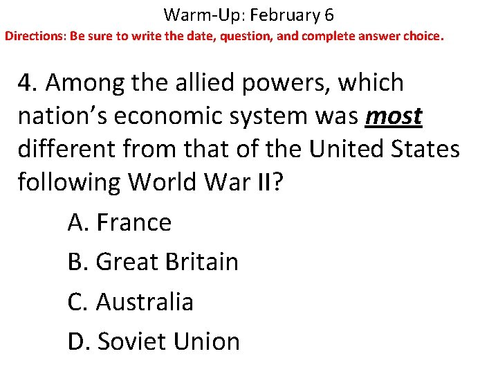Warm-Up: February 6 Directions: Be sure to write the date, question, and complete answer