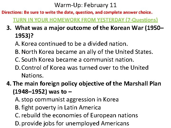 Warm-Up: February 11 Directions: Be sure to write the date, question, and complete answer