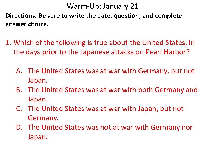 Warm-Up: January 21 Directions: Be sure to write the date, question, and complete answer