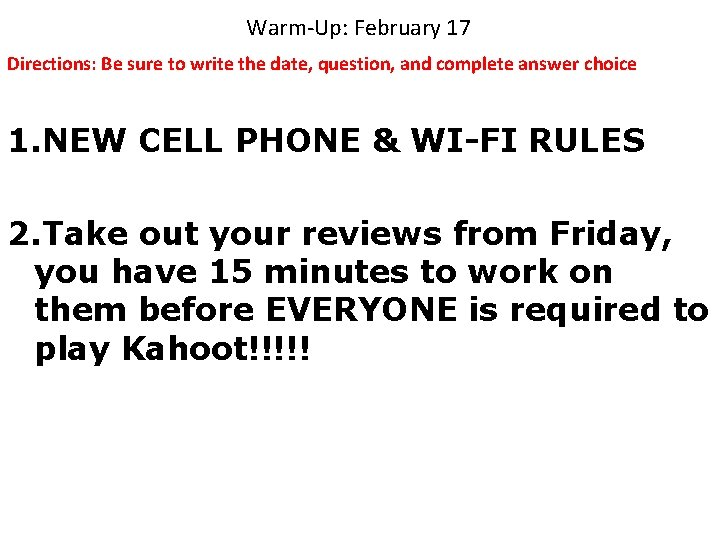 Warm-Up: February 17 Directions: Be sure to write the date, question, and complete answer