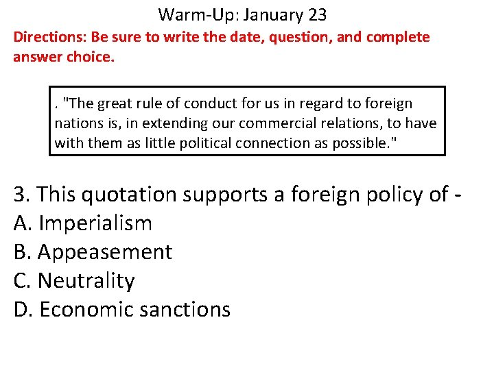 Warm-Up: January 23 Directions: Be sure to write the date, question, and complete answer