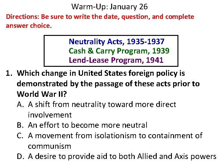 Warm-Up: January 26 Directions: Be sure to write the date, question, and complete answer