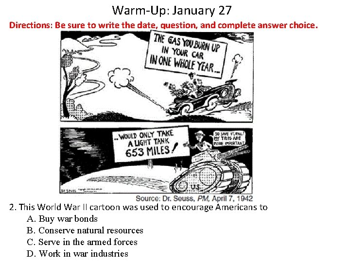 Warm-Up: January 27 Directions: Be sure to write the date, question, and complete answer
