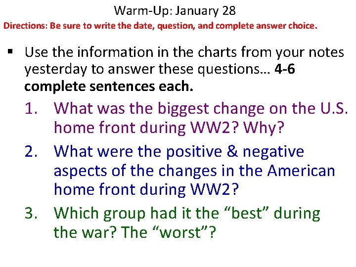 Warm-Up: January 28 Directions: Be sure to write the date, question, and complete answer