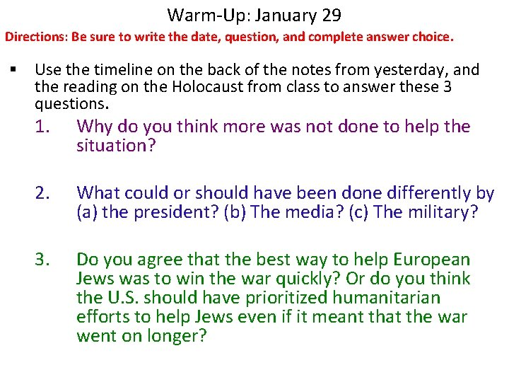 Warm-Up: January 29 Directions: Be sure to write the date, question, and complete answer