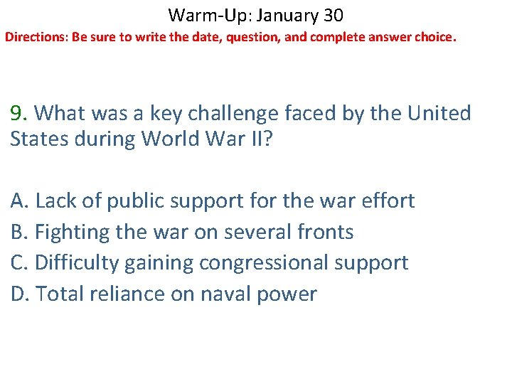 Warm-Up: January 30 Directions: Be sure to write the date, question, and complete answer