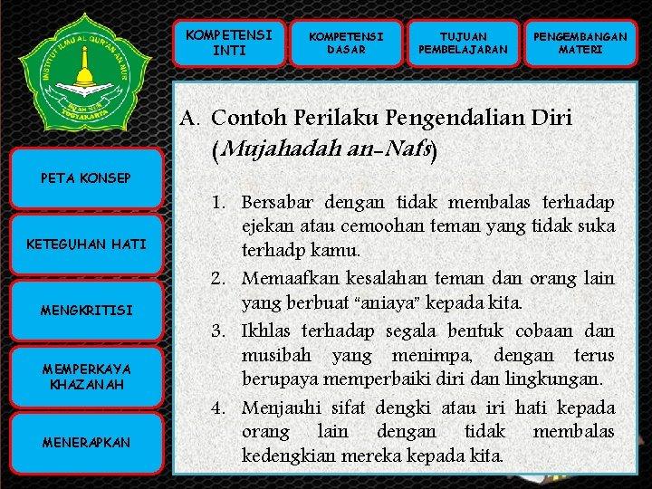 KOMPETENSI INTI KOMPETENSI PETA KONSEP INTI (KI) KOMPETENSI DASAR (KD) KETEGUHAN HATI TUJUAN PEMBELAJARAN