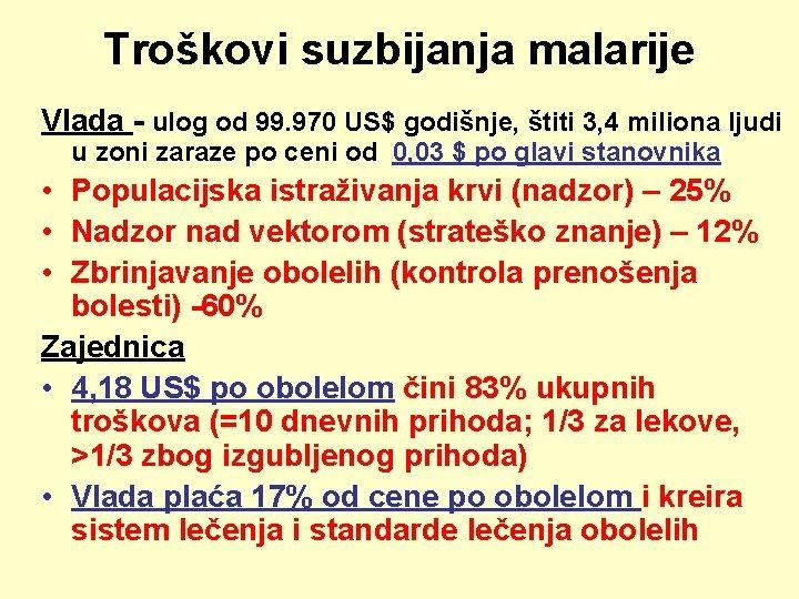 Troškovi suzbijanja malarije Vlada - ulog od 99. 970 US$ godišnje, štiti 3, 4