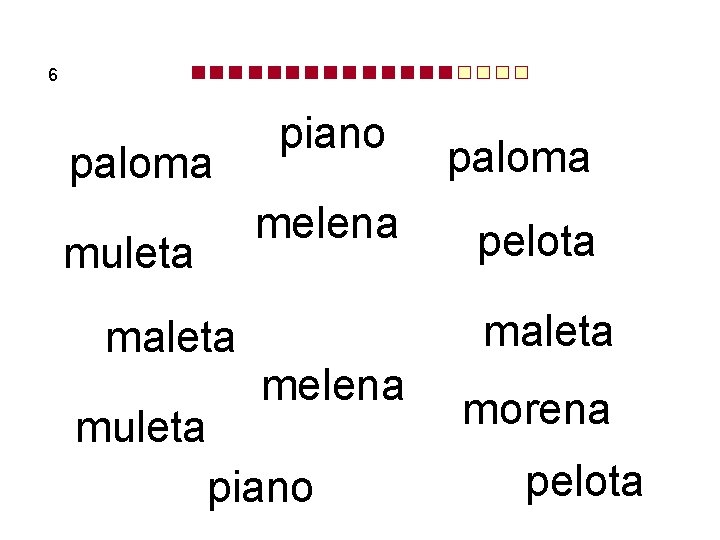6 paloma melena muleta maleta muleta piano paloma pelota maleta melena piano morena pelota