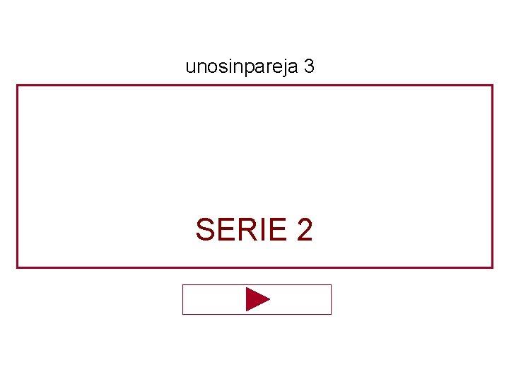 unosinpareja 3 SERIE 2