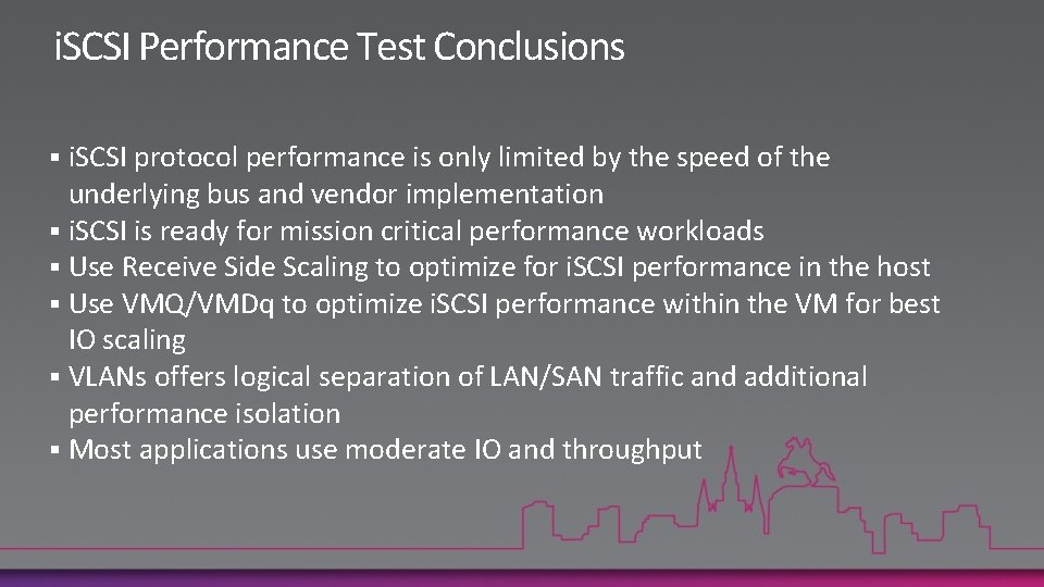 i. SCSI Performance Test Conclusions i. SCSI protocol performance is only limited by the