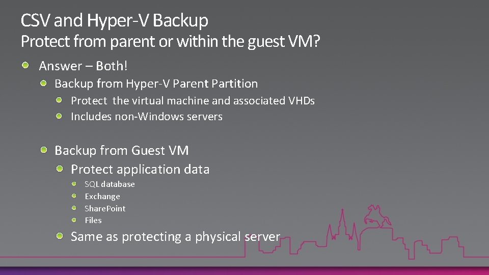 CSV and Hyper-V Backup Protect from parent or within the guest VM? Answer –