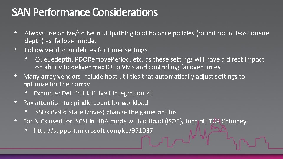 • • • Always use active/active multipathing load balance policies (round robin, least