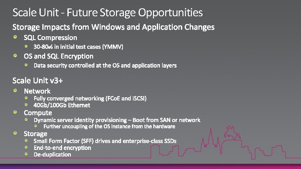 Scale Unit - Future Storage Opportunities
