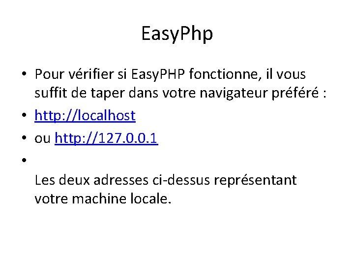 Easy. Php • Pour vérifier si Easy. PHP fonctionne, il vous suffit de taper