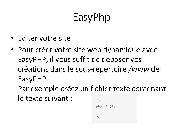 Easy. Php • Editer votre site • Pour créer votre site web dynamique avec