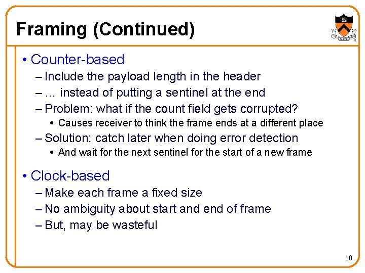 Framing (Continued) • Counter-based – Include the payload length in the header – …