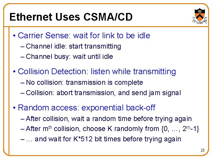 Ethernet Uses CSMA/CD • Carrier Sense: wait for link to be idle – Channel