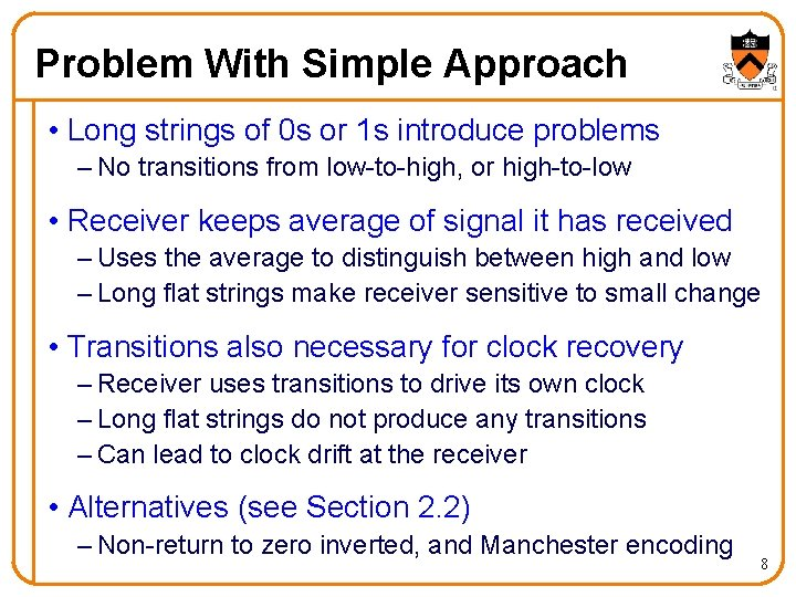 Problem With Simple Approach • Long strings of 0 s or 1 s introduce