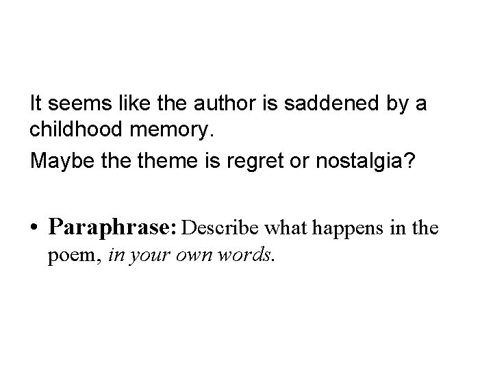 It seems like the author is saddened by a childhood memory. Maybe theme is