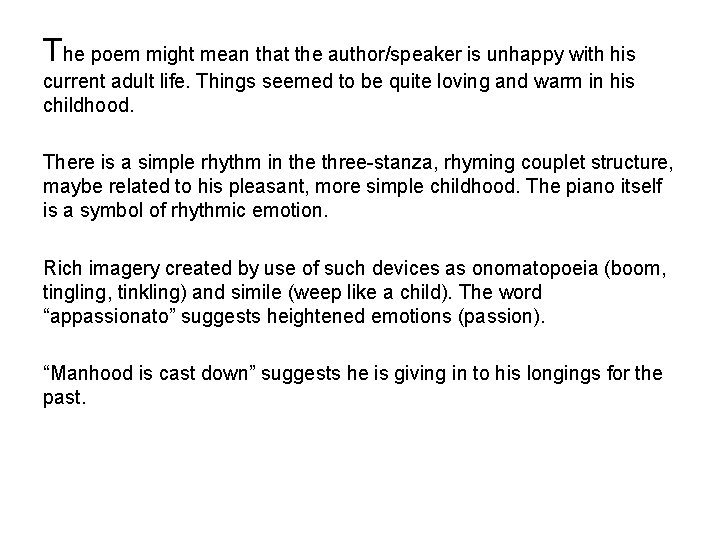 The poem might mean that the author/speaker is unhappy with his current adult life.