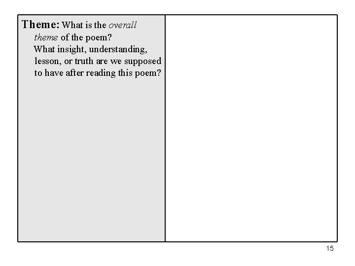 Theme: What is the overall theme of the poem? What insight, understanding, lesson, or