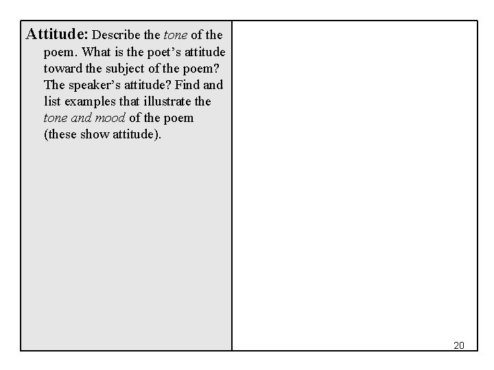 Attitude: Describe the tone of the poem. What is the poet's attitude toward the