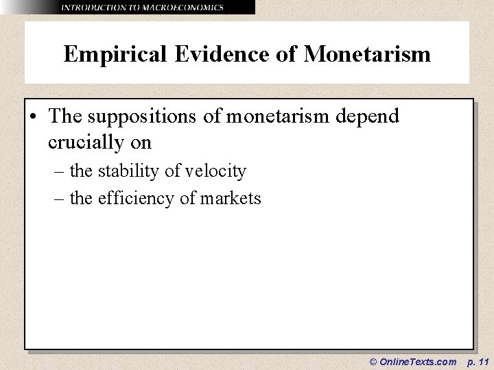 Empirical Evidence of Monetarism • The suppositions of monetarism depend crucially on – the