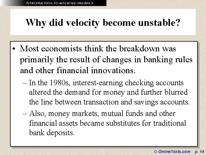 Why did velocity become unstable? • Most economists think the breakdown was primarily the