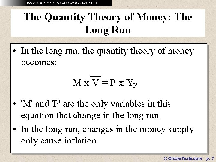 The Quantity Theory of Money: The Long Run • In the long run, the
