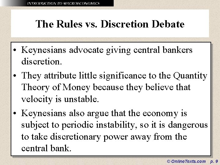 The Rules vs. Discretion Debate • Keynesians advocate giving central bankers discretion. • They