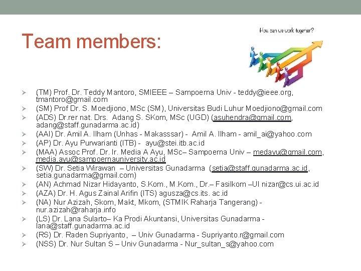 Team members: Ø Ø Ø Ø (TM) Prof. Dr. Teddy Mantoro, SMIEEE – Sampoerna