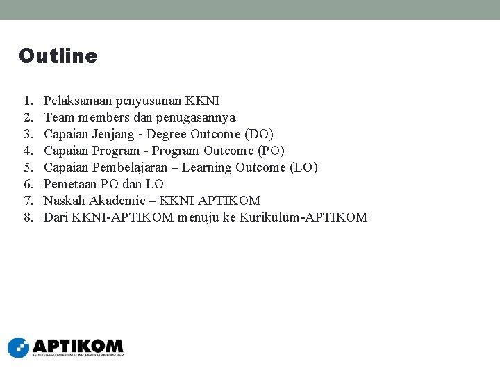 Outline 1. 2. 3. 4. 5. 6. 7. 8. Pelaksanaan penyusunan KKNI Team members
