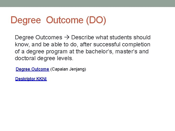 Degree Outcome (DO) Degree Outcomes Describe what students should know, and be able to