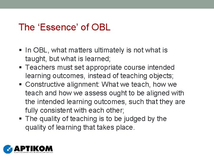 The 'Essence' of OBL § In OBL, what matters ultimately is not what is