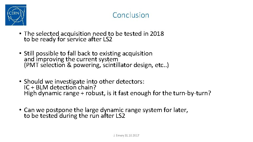 Conclusion • The selected acquisition need to be tested in 2018 to be ready