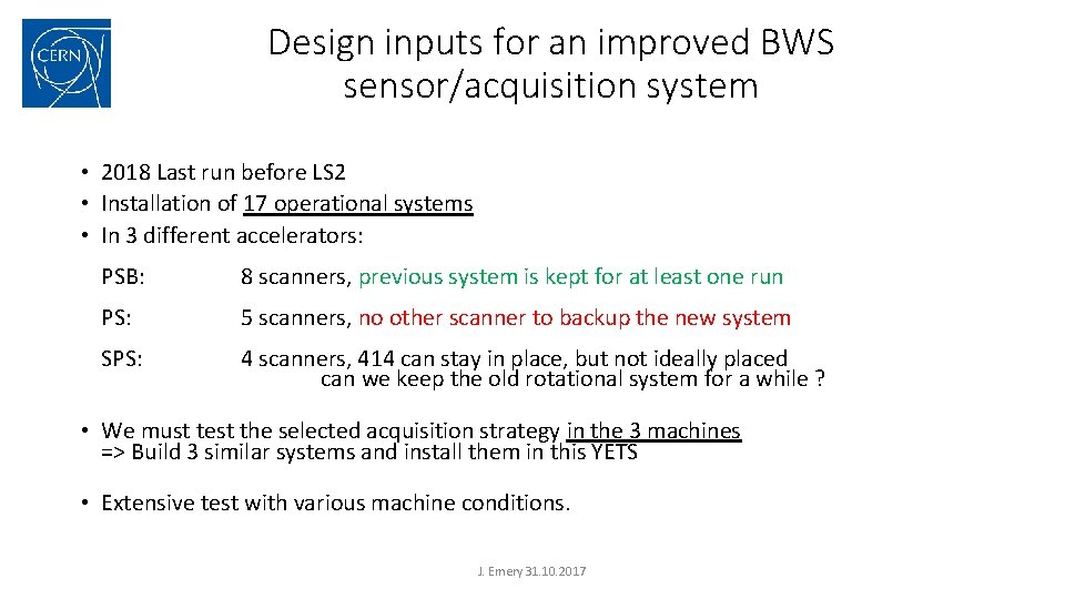 Design inputs for an improved BWS sensor/acquisition system • 2018 Last run before LS