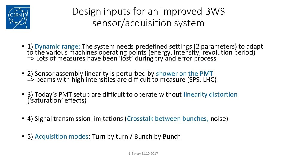 Design inputs for an improved BWS sensor/acquisition system • 1) Dynamic range: The system