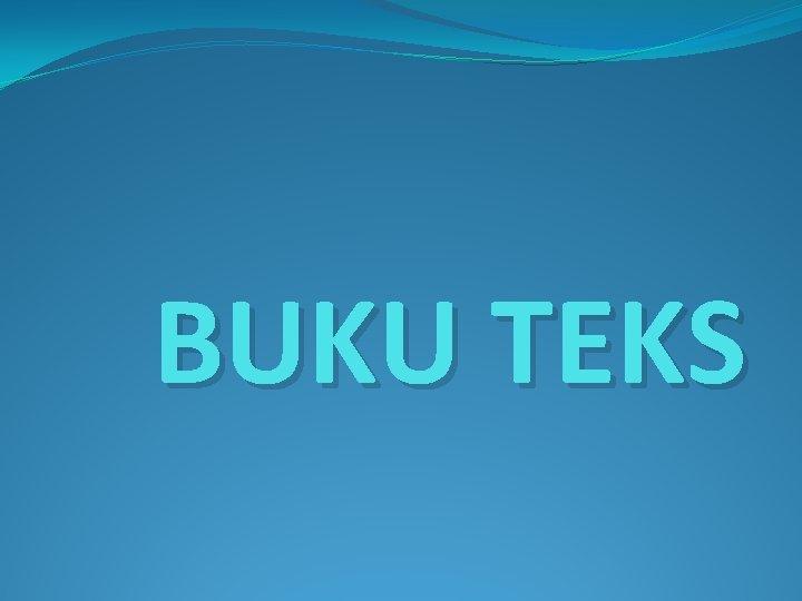 BUKU TEKS