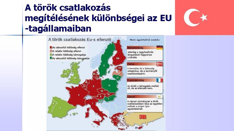 A török csatlakozás megítélésének különbségei az EU -tagállamaiban