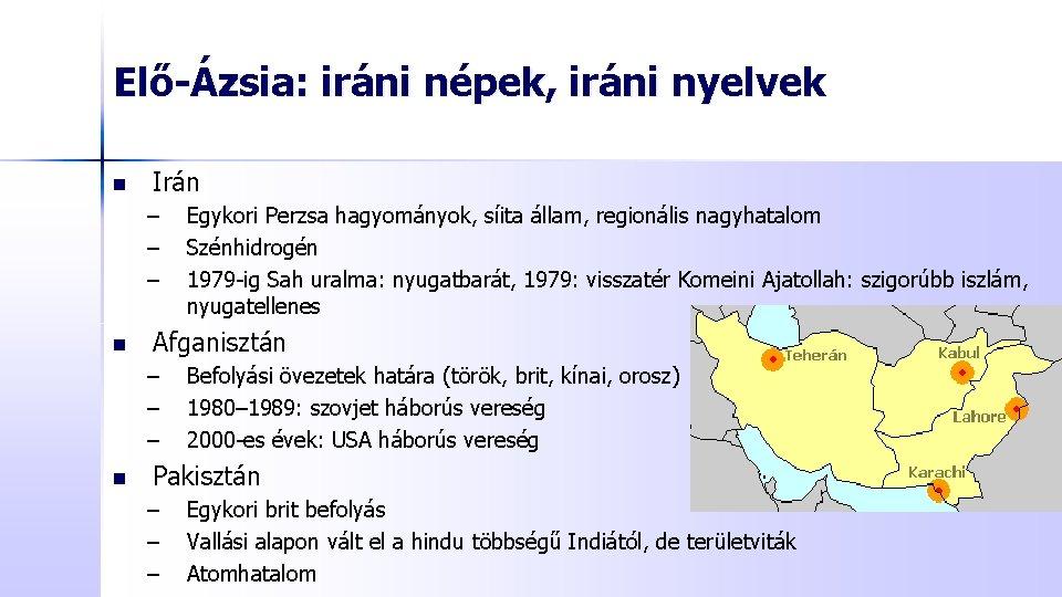 Elő-Ázsia: iráni népek, iráni nyelvek n Irán – – – n Afganisztán – –
