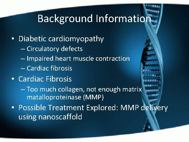 Background Information • Diabetic cardiomyopathy – Circulatory defects – Impaired heart muscle contraction –