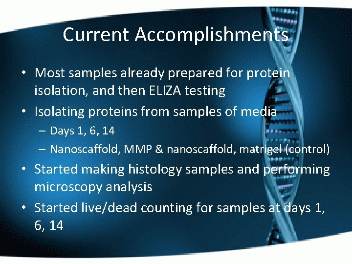 Current Accomplishments • Most samples already prepared for protein isolation, and then ELIZA testing