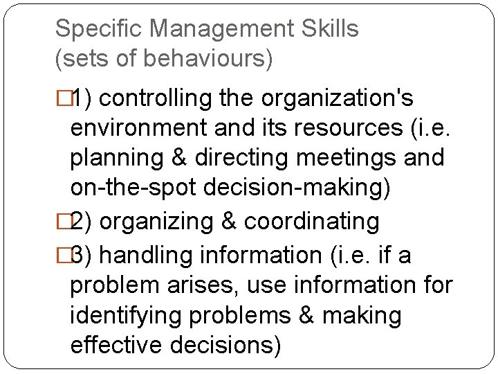 Specific Management Skills (sets of behaviours) � 1) controlling the organization's environment and its