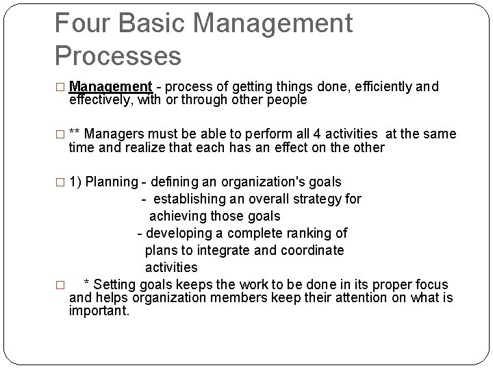Four Basic Management Processes � Management - process of getting things done, efficiently and