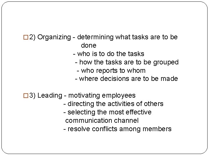 � 2) Organizing - determining what tasks are to be done - who is