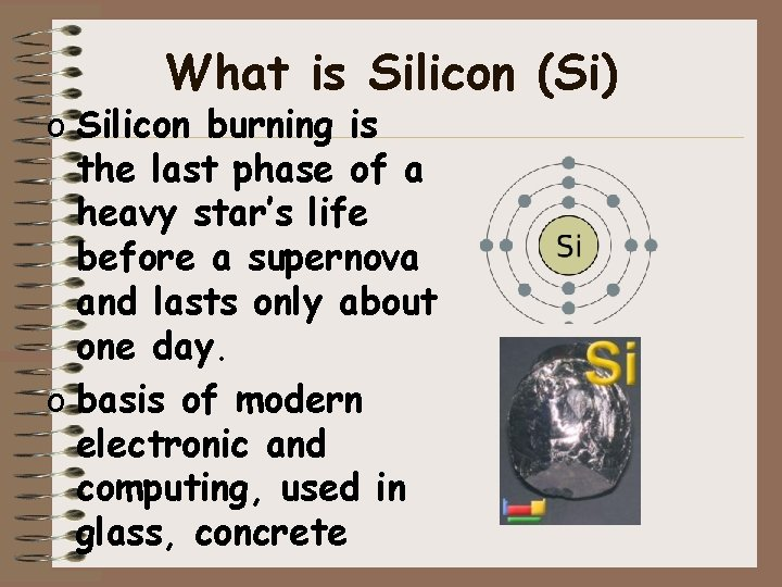 What is Silicon (Si) o Silicon burning is the last phase of a heavy
