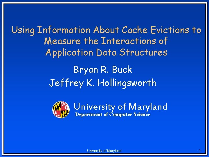 Using Information About Cache Evictions to Measure the Interactions of Application Data Structures Bryan