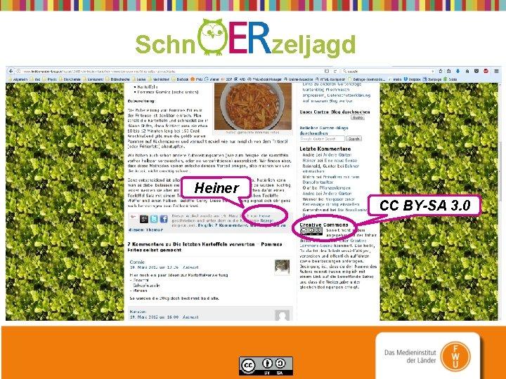 Schn zeljagd Heiner CC BY-SA 3. 0