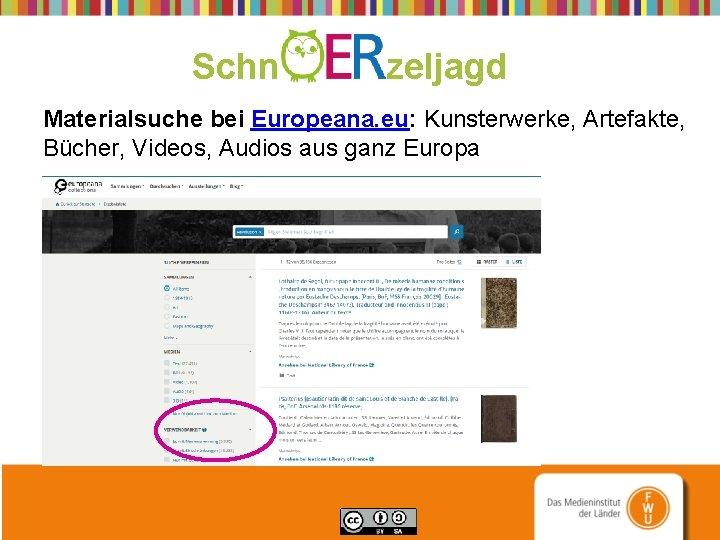 Schn zeljagd Materialsuche bei Europeana. eu: Kunsterwerke, Artefakte, Bücher, Videos, Audios aus ganz Europa